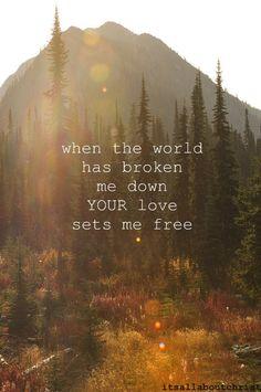 His love sets me free.