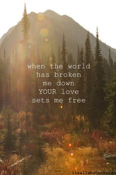 His love sets me free.