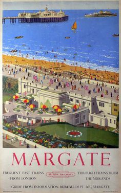Vintage travel poster promoting Margate in northwest Kent, England. Margate is part of Thanet, which also includes the seaside towns of Ramsgate and Broadstairs. Posters Uk, Train Posters, Railway Posters, Illustrations And Posters, British Travel, British Seaside, Seaside Resort, Seaside Towns, Sale Poster