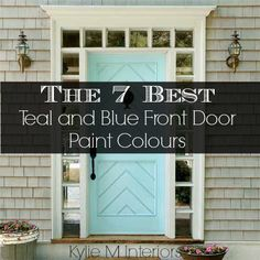 the 7 best teal and navy blue paint colours for the front door, exterior with white or gray siding