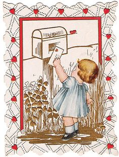 """little girl mailing valentine...@1930...text reads... """"Dear little friend With your merry smile And laughing big bright eyes, I wish you'd come over and play with me And help me make mud pies."""""""