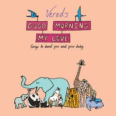 Good Morning My Love:  delightful album for new babies & new parents
