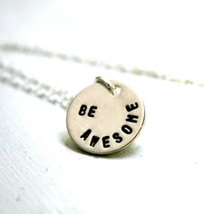 Be Awesome necklace Hand stamped jewelry  charm by JustJaynes, $32.00