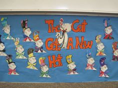 Dr. Seuss, got the idea from another Pinterest user, fun project , The Cat Gets A New Hat bulletin board