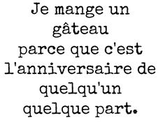 Birth Day QUOTATION - Image : Quotes about Birthday - Description Sharing is Caring - Hey can you Share this Quote ! The Words, Cool Words, Words Quotes, Me Quotes, Funny Quotes, Sayings, French Words, French Quotes, Learn French