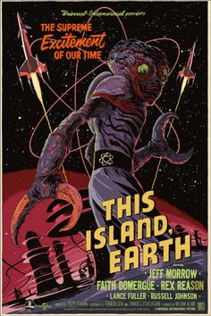 """theniftyfifties: """" 'This Island, Earth' - 1955 sci fi film poster. """" Nope, this is actually a modern poster! Designed by the amazing Francesco Francavilla for Mondo down in Austin, TX. Old Movie Posters, Classic Movie Posters, Movie Poster Art, Classic Sci Fi Movies, Film Science Fiction, Earth Poster, Sci Fi Films, Kino Film, Horror Movie Posters"""