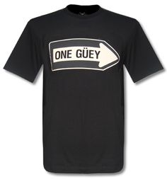 This guey?    No.   One guey.    Love it!     NaCo One Guey T-Shirt