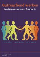 Outreachend werken : basisboek voor werkers in de eerste lijn -  Van Doorn, Lia -  plaats 321.3 # Methodiek