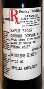 Maple Bacon Coffee Porter - The Funky Buddha Lounge & Brewery - Boca Raton, FL - BeerAdvocate