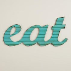 WOne of my favorite discoveries at WorldMarket.com: Aqua 'Eat' Metal Sign