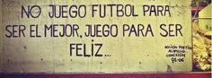 Historia, Frases  (fútbol) : Historia del Fútbol