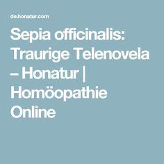 Sepia officinalis: Traurige Telenovela – Honatur | Homöopathie Online