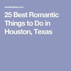 25 Best Romantic Things to Do in Houston, Texas #TravelDestinationsUsaTexas