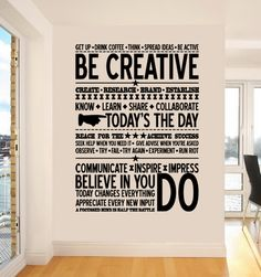 #Inspiring decor for the office.  Be #Creative wall sticker.  Available from  http://crazysexycool.co.za/shop/quotes/be-creative-wall-sticker