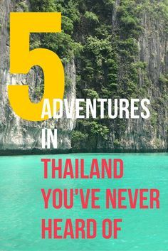 Going to Thailand? Here are 5 Adventures that you've probably never heard of…