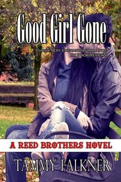 Old Story: GOOD GIRL GONE #7 - SERIE THE REED BROTHERS, TAMMY...