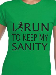 I Run To Keep My Sanity by occasionstshirts on Etsy Running, Trending Outfits, Mens Tops, T Shirt, Etsy, Supreme T Shirt, Tee, Keep Running, Why I Run