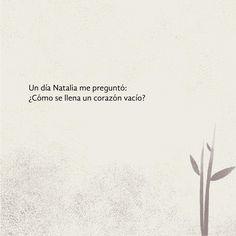 A Natalia siempre le ha acechado una sola pregunta, ¿cómo llenar un corazón? y con la ayuda de un gran amigo logrará encontrar la respuesta.