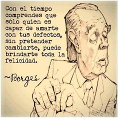 Discover and share Jose Luis Borges Quotes. Explore our collection of motivational and famous quotes by authors you know and love. Book Quotes, True Quotes, Qoutes, More Than Words, Spanish Quotes, Love Book, Beautiful Words, Positive Quotes, Positive Feelings
