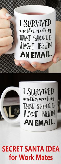 Secret Santa Mug – I Survived another meeting that should have been an email. Secret Santa Ideas for Work mates or bff best friend. Makes a perfect gift for your favorite co-worker, male or female friend, or job-hating family member. #secretsanta #giftsforher #Christmas #christmasgifts #presents #affiliatelink #gifts #bestfriend #giftideas #giftsforhim