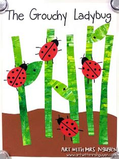 Art with Ms. Gram: The Grouchy Ladybug Collage (K) Grouchy Ladybug, Ladybug Art, Ladybug Crafts, Kindergarten Art Lessons, Art Lessons Elementary, Insect Crafts, Spring Art, Eric Carle, Painted Paper
