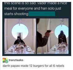 Omg HAHAHAHHAHAA Darth Vader papaw I'm dead