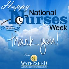 It's 2014 National Nurses Week! Thank you to all of our outstanding nurses here at The Watershed. We want you to know that we appreciate your dedication, service, hard work, care and compassion. You help change the lives of addicts and alcoholics everywhere! Be sure to thank a nurse this week! #nurse #nursesweek #thankyou #grateful #
