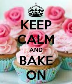 KEEP CALM AND BAKE ON - KEEP CALM AND CARRY ON Image Generator