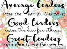 Average leaders raise the bar on themselves. Good leaders raise the bar for others. Great leaders inspire others to raise their own bar. Good Leadership Skills, School Leadership, Leadership Development, Good Leadership Quotes, Effective Leadership, Educational Leadership, Success Quotes, Personal Development, Life Quotes Love