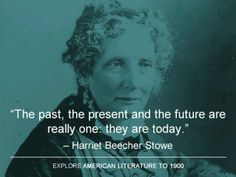 Harriet Beecher Stowe was an American abolitionist and author Harriet Beecher Stowe, Authors, Writers, Author Quotes, American Literature, Before Us, Best Quotes, Books To Read, The Past