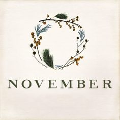 November 2013 at Terrain. Pretty graphic for cards Branding, Hello November, November 2013, Happy November, Logo Design, Graphic Design, Months In A Year, Illustration Art, Illustrations