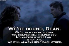 Supernatural - Quote - We're bound, Dean | TV Quotes