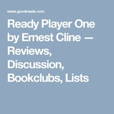 Ready Player One by Ernest Cline — Reviews, Discussion, Bookclubs, Lists