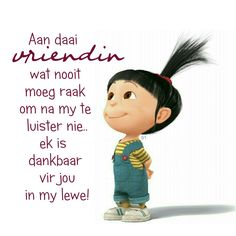 Aan daai vriendin wat nooit moeg raak om na my te luister nie. ek is dankbaar vir jou in my lewe Wisdom Quotes, Me Quotes, Qoutes, Miss You Friend, Afrikaanse Quotes, Goeie Nag, Cartoon Quotes, Quote Posters, Friendship Quotes