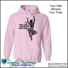 Your Vibe Attracts Your Tribe Enlightenment New Age Hoody Sweatshirt pink