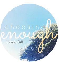 31 days of choosing enough // Aliza Latta