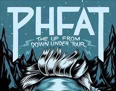 PHFAT - Up From Down Under Tour Behance, Neon Signs, Tours, Illustrations, Lettering, Gallery, Check, Projects, Movie Posters