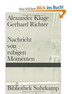 Nachricht von ruhigen Momenten: Alexander Kluge, Gerhard Richter