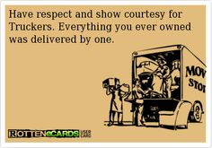 Respect your truckers!