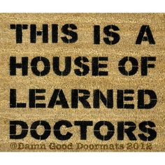 House of Learned Doctors door mat - Movie quote- doormat. $45.00, via Etsy.