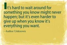I love this quote. It really puts things into perspective. Some things are worth waiting/working for :)