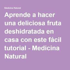 Aprende a hacer una deliciosa fruta deshidratada en casa con este fácil tutorial - Medicina Natural