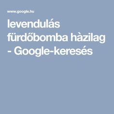 levendulás fürdőbomba hàzilag - Google-keresés