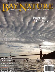 Bay Nature's January-March issue kicks off 2017 with a deep look at the body of water that binds everyone living in the region: the Bay. In a ten-page spread with photographs by National Geographic. Cover image by Diane Poslosky