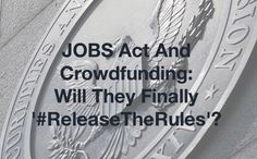 """JOBS Act And Crowdfunding: Will They Finally '#ReleaseTheRules' http://trucrowd.is/1vjqj5v  The Jumpstart Our Business Startups (JOBS) Act was signed into law in April 2012 and rules for small businesses to raise funds from non-accredited investors.  This was due from the Securities and Exchange Commission (SEC) by December 2012. Those final rules are now over 500 days past due; the nascent """"crowdfunding"""" industry is growing impatient."""