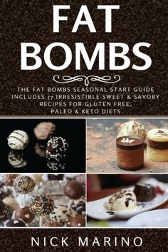 Fat Bombs: The Fat Bombs Seasonal Start Guide - Includes 57 Irresistible Sweet & Savory Recipes for Gluten Free, Paleo & Keto Diets (Fat Bombs Series) (Volume 1) >>> To view further for this item, visit the image link. (This is an affiliate link) #KetogenicDietForBeginners