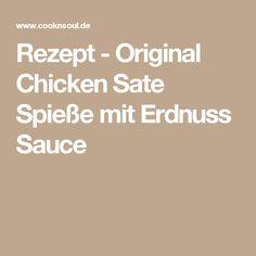 Rezept - Original Chicken Sate Spieße mit Erdnuss Sauce