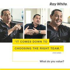 What do you value? We believe choosing the right team is where it all starts
