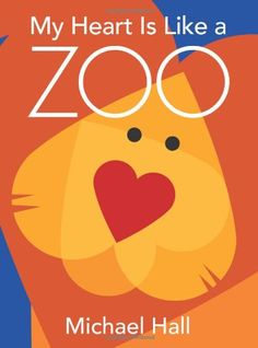My Heart Is Like a Zoo by Michael Hall,http://www.amazon.com/dp/0061915106/ref=cm_sw_r_pi_dp_Rxd3sb0P63NCN5V9