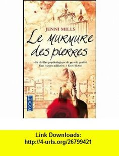 Le murmure des pierres (French Edition) (9782266196468) Jenni Mills , ISBN-10: 2266196464  , ISBN-13: 978-2266196468 ,  , tutorials , pdf , ebook , torrent , downloads , rapidshare , filesonic , hotfile , megaupload , fileserve